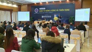 Hội thảo Kinh tế năng lượng và triển vọng