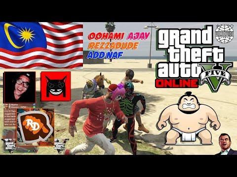 GTA 5 Online Malaysia Special || Apaaa??!! ADA RezzaDude?! ADDNaf? AJAY? Wuuuuu!!! #1