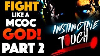 Fight Like a MCOC GOD: Instinctive Touch Part 2 -Taking Control