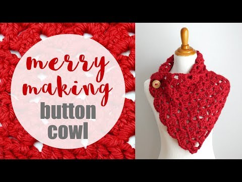 How To Crochet the Merry Making Button Cowl