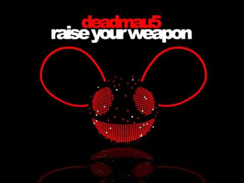 Raise your Weapon - deadmau5 (no dubstep) remix