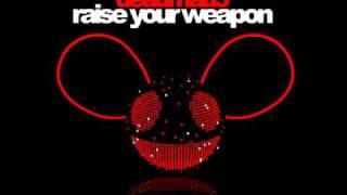 Raise your Weapon - deadmau5 (no dubstep) remix