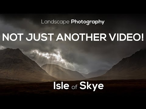 Landscape Photography - NOT JUST ANOTHER VIDEO! - Isle of Skye