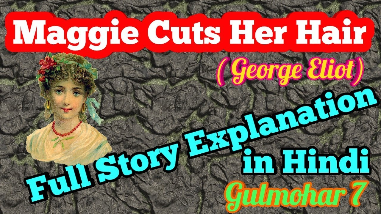 Maggie cuts her hair class 11 in hindi