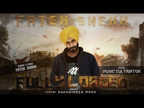 Fully loaded | Fateh Shekh | Full HD Video Song | New punjabi song 2017
