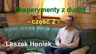 Porozmawiajmy.TV - Eksperymenty z duszą, część 2 - Pan Heniek