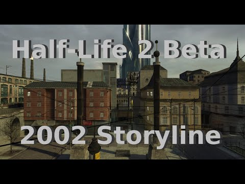 Half-Life 2 Beta: 2002 Storyline playthrough.