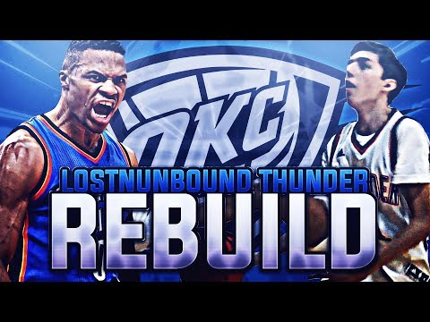 REBUILDING THE LOSTNUNBOUND OKLAHOMA CITY THUNDER! NBA 2K17 MY LEAGUE