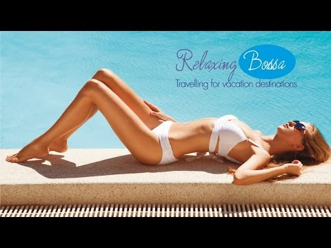 Top Fashion Lounge Chillout Relaxing Bossa Travelling for Vacation - Acid Jazz 1 hour non stop
