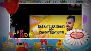 Happy Birthday To You Happy Raikoti Ji