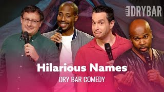 Weird Names - Dry Bar Comedy