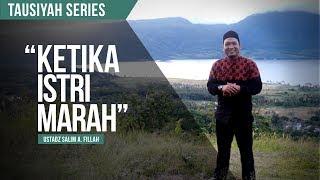 Ketika Istri Marah | Ustadz Salim A. Fillah | Love Series