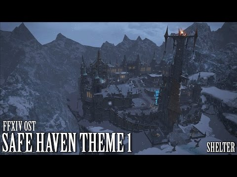 FFXIV OST  Safe Haven Theme 1 ( Shelter )