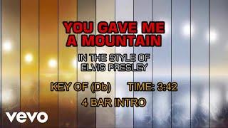 Elvis Presley - You Gave Me A Mountain (Karaoke)