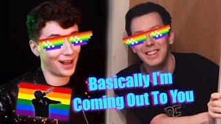 Basically I'm Coming Out To You (REMIX) - Phil Lester & Dan Howell