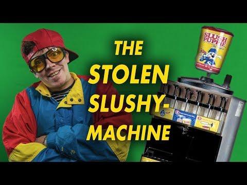 The Stolen Slushy Machine Story - Part 1