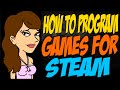 How to Program Games for Steam