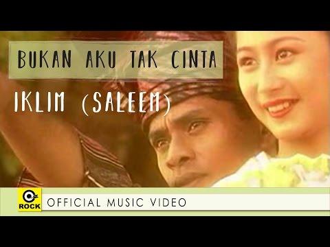 Bukan Aku Tak Cinta - IKLIM (SALEEM)  [ Official MV ]