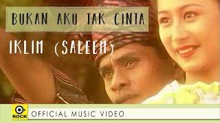 Bukan Aku Tak Cinta - IKLIM [Official MV]