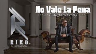 Riko El Monumental - No Vale La Pena