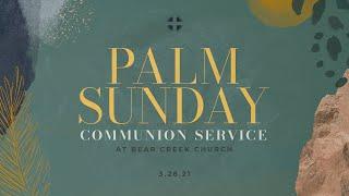 Bear Creek Church Modern Worship, March 28, 2021, 9:30am.