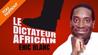 ERIC BLANC - Le dictateur africain streaming