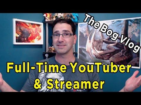 The Bog Vlog ► Full-Time YouTuber & Streamer?!