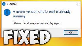 How To Fix A Newer Version Of uTorrent Is Already Running Error [100% WORKING]