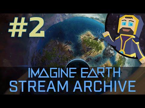 Imagine Earth - Livestream Archive #2