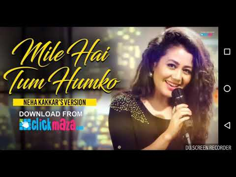 Mile Ho Tum Humko New Ringtone Version In Neha Kakkar 's Voice.