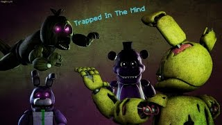 - SFM FNAF Trapped in the mind