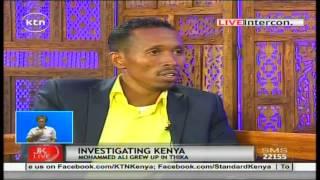 Jeff Koinange Live with Award winning Investigative Journalist Mohammed Ali part 3