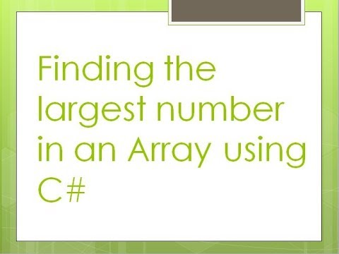 5 - Finding the largest number in an array using C#