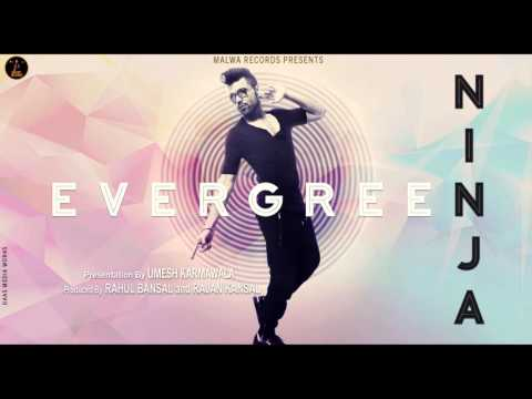 EVERGREEN  ||  NINJA || OFFICIAL FULL AUDIO || MALWA RECORDS || 2015