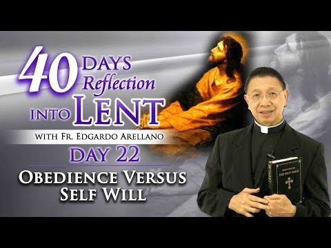 40 Days Reflection into Lent DAY 22 OBEDIENCE VERSUS SELF WI