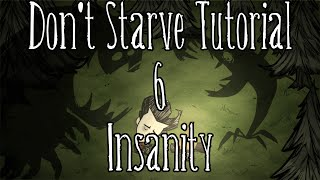 [Don't Starve Tutorial] Episode 6: Insanity