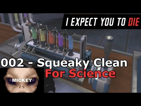For Science | I Expect You To Die Oculus Rift- 002- Squeaky Clean