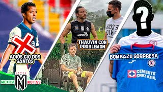OFICIAL: ADIÓS a Gio Dos Santos | PROBLEMÓN con Thauvin en Tigres | BOMBA INESPERADA de Cruz Azul
