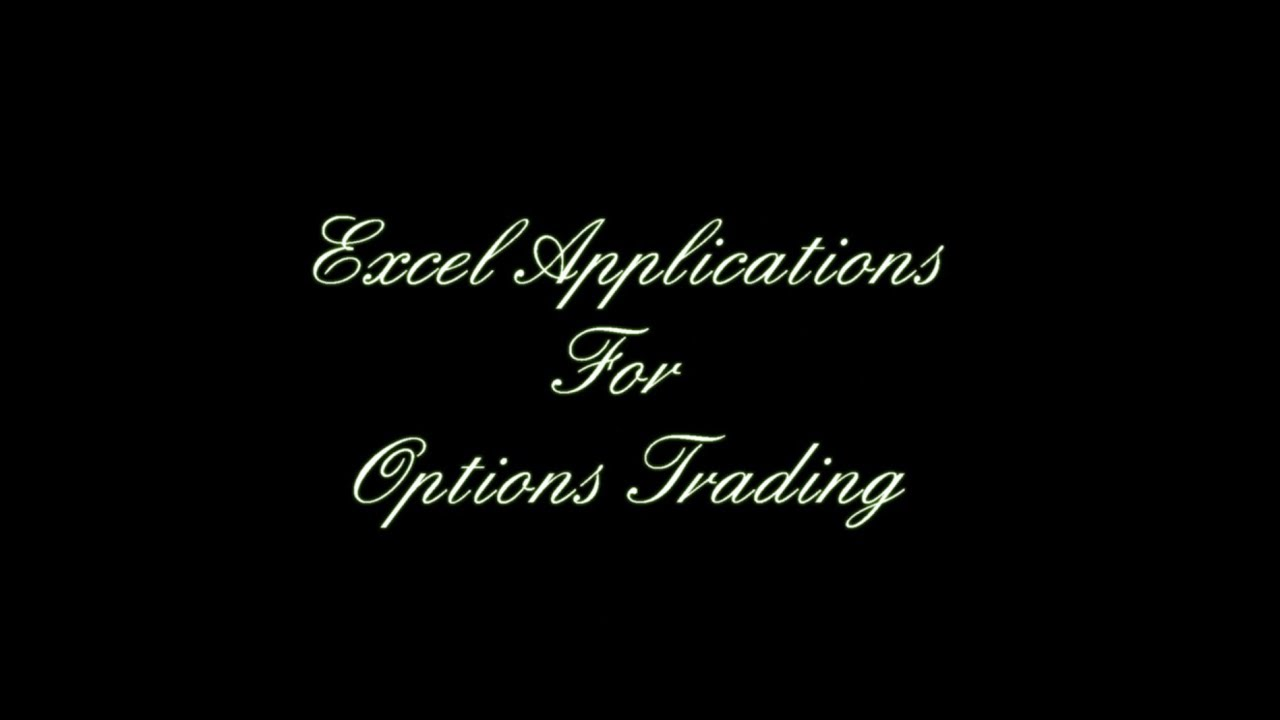 Excel Applications for Options Trading   Part 1