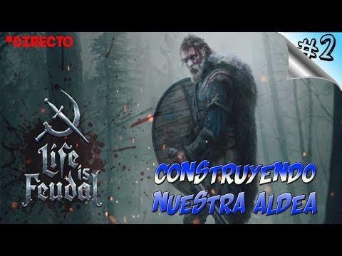 LIFE IS FEUDAL MMO #2- Construyendo Nuestra Aldea Medieval - Español 1080p HD / Directo