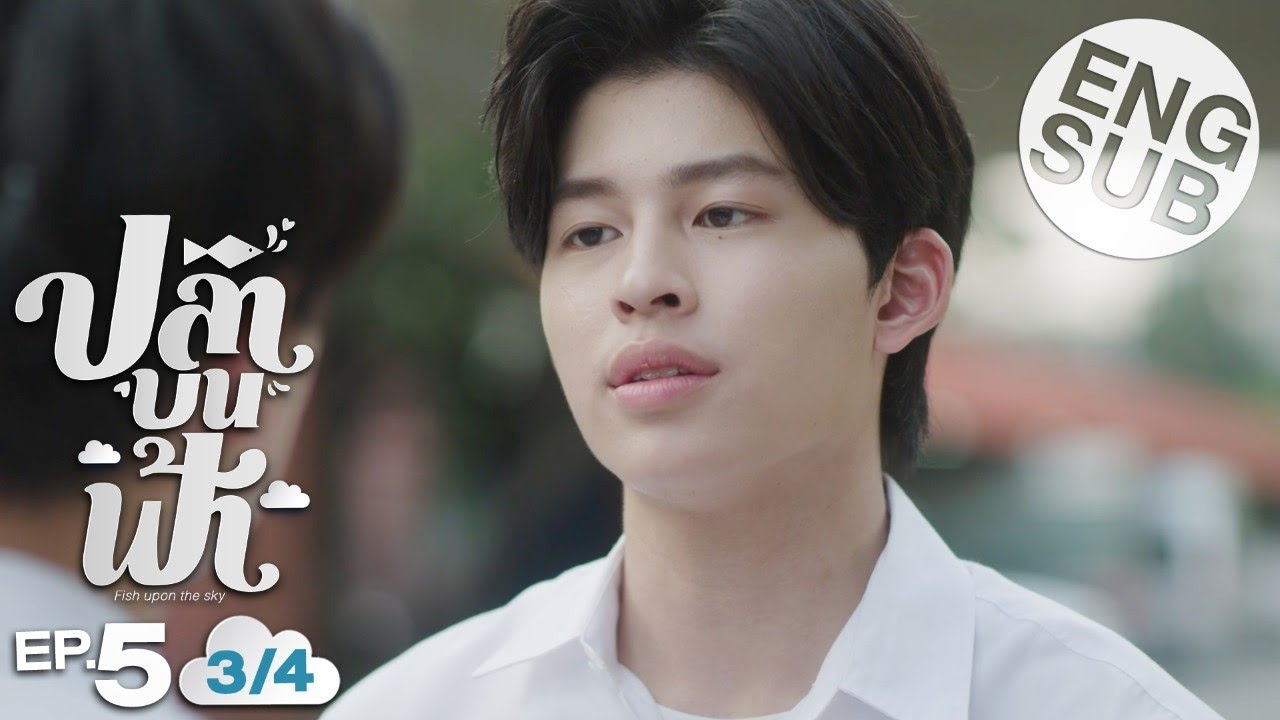 Download [Eng Sub] ปลาบนฟ้า Fish upon the sky   EP.5 [3/4]