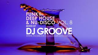 funky deep house nu disco vol 8 mixed by dj groove