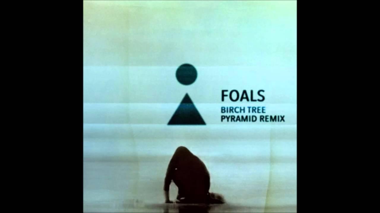 foals-birch-tree-pyramid-remix-rimad