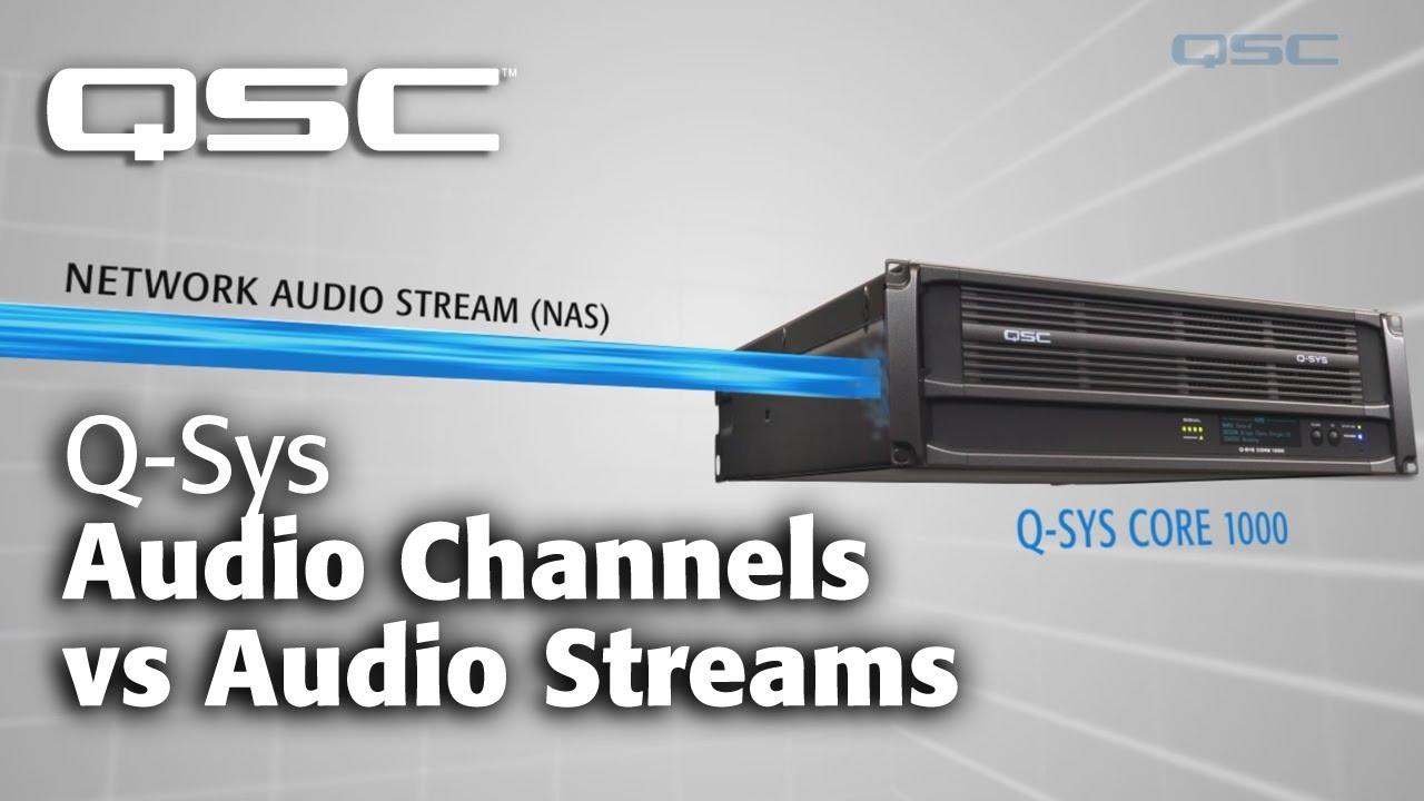 Q-SYS: Network Overview - Part C (Audio Channels vs Audio Streams)