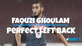 Faouzi Ghoulam ● Perfect Left Back ● Ultimate Goals and Skills | HD