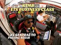 ETS BUSINESS CLASS FROM KL SENTRAL TO PADANG BESAR