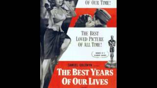 "Hugo Friedhofer ""The Best Years of Our Lives""  [Exit Music] 7/7"
