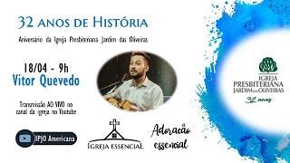 VITOR QUEVEDO - Igreja essencial: Adoração essencial  - 18.04.2021