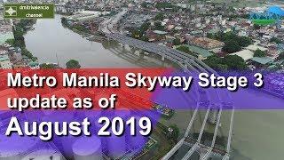 Metro Manila Skyway Stage 3 update as of August 2019