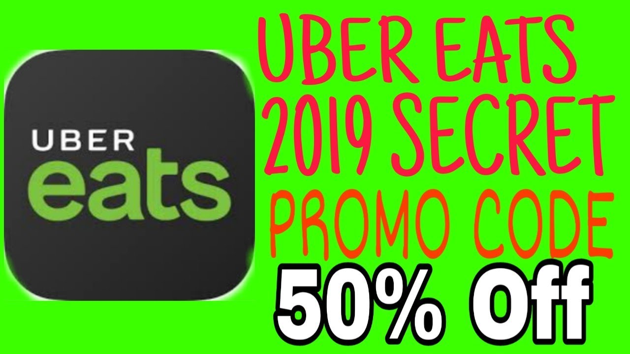 Uber Eats 2019 New Promo Code 50% Off     🔥🔥